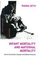 Infant Mortality and Maternal Mortality