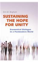 Sustaining the Hope for Unity: Ecumenical Dialogue in a Postmodern World