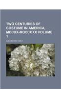 Two Centuries of Costume in America, MDCXX-MDCCCXX Volume 1