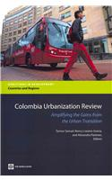 Colombia Urbanization Review: Amplifying the Gains from the Urban Transition