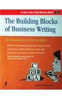 The Building Blocks Of Business Writing (The Foundation Of Writing Skills)