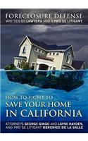 How to Fight to Save Your Home in California