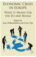 Economic Crisis in Europe: What It Means for the Eu and Russia