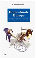 Home-Made Europe: Contemporary Folk Artifacts