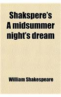 Shakspere's a Midsummer Night's Dream; Ed. with Notes and an Introduction