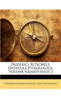 Friderici Ritschelii Opuscula Philologica, Volume 4, Issue 2