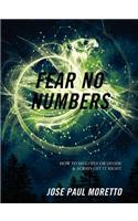 Fear No Numbers