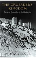 The Crusader's Kingdom: European Colonialism in the Middle Ages