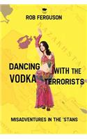 Dancing with the Vodka Terrorists