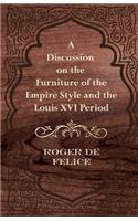 A Discussion on the Furniture of the Empire Style and the Louis XVI Period