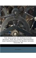 The Magazine of Horticulture, Botany, and All Useful Discoveries and Improvements in Rural Affairs, Volume 10