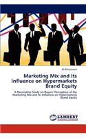 Marketing Mix and Its Influence on Hypermarkets Brand Equity