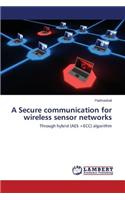 Secure Communication for Wireless Sensor Networks