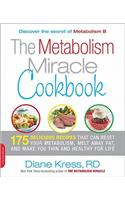 The Metabolism Miracle Cookbook: 175 Delicious Meals That Can Reset Your Metabolism, Melt Away Fat, and Make You Thin and Healthy for Life