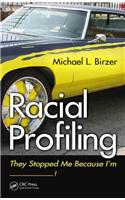Racial Profiling: They Stopped Me Because I'm ------------!