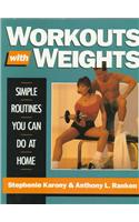 Workouts with Weights: Simple Routines You Can Do at Home