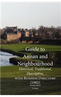 Guide to Annan and Neighbourhood; Historical, Traditional, Descriptive, with Business Directory (1902)