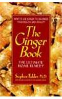 The Ginger Book: The Ultimate Home Remedy