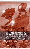 Killer Robots: Legality and Ethicality of Autonomous Weapons