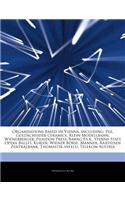 Articles on Organisations Based in Vienna, Including: Pez, Goldscheider Ceramics, Klein Modellbahn, Wienerberger, Phaidon Press, Bawag P.S.K., Vienna