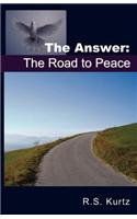 The Answer: The Road to Peace