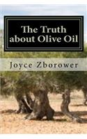 The Truth about Olive Oil: Benefits -- Curing Methods -- Remedies