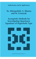 Asymptotic Methods for Investigating Quasiwave Equations of Hyperbolic Type