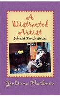 Distracted Artist, Selected Family Stories