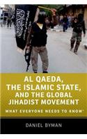 Qaeda, the Islamic State, and the Global Jihadist Movement