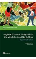 Regional Economic Integration in the Middle East and North Africa: Beyond Trade Reform