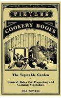 The Vegetable Garden - General Rules for Preparing and Cooking Vegetables