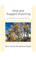Wild and Rugged Wyoming: Terri's Photographic Journey Through Wyoming