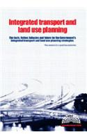 Integrated Transport and Land Use Planning: The Facts, Fiction, Fallacies and Future for the Government's Integrated Transport and Land Use Planning Strategies