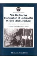 Non-Destructive Examination of Underwater Welded Structures