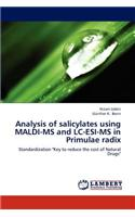 Analysis of Salicylates Using Maldi-MS and LC-Esi-MS in Primulae Radix