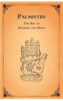 Palmistry - The Art of Reading the Hand
