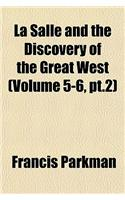 La Salle and the Discovery of the Great West Volume 1; France and England in North America. Part Third