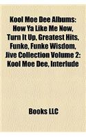 Kool Moe Dee Albums: How YA Like Me Now, Turn It Up, Greatest Hits, Funke, Funke Wisdom, Jive Collection Volume 2: Kool Moe Dee, Interlude