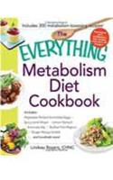 The Everything Metabolism Diet Cookbook: Includes Vegetable-Packed Scrambled Eggs, Spicy Lentil Wraps, Lemon Spinach Artichoke Dip, Stuffed Filet Mign