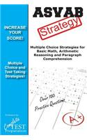 ASVAB Strategy: : Multiple Choice Strategies for Basic Math, Arithmetic Reasoning and Paragraph Comprehension