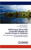 FPGA Fuzzy (Pd & Pid) Controller Models for Insulin Pumps in Diabetes