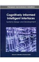 Cognitively Informed Intelligent Interfaces: Systems Design and Development