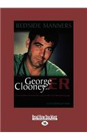 Bedside Manners: George Clooney and Er (Large Print 16pt)