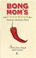 Bong Mom's Cookbook: Stories from a Bengali Mother's Kitchen price in India.
