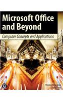 Microsoft Office and Beyond: Computer Concepts and Applications [With DVD]