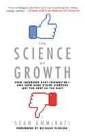 The Science of Growth: How Facebook Beat Friendster--And How Nine Other Startups Left the Rest in the Dust