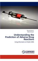Understanding the Prediction of Adverse Drug Reactions