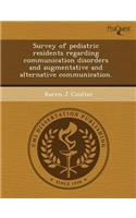 Survey of Pediatric Residents Regarding Communication Disorders and Augmentative and Alternative Communication.