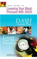 Your Guide to Lowering Your Blood Pressure with Dash: Dash Eating Plan