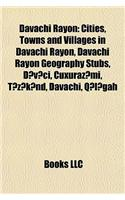 Davachi Rayon: Cities, Towns and Villages in Davachi Rayon, Davachi Rayon Geography Stubs, D V I, Uxuraz Mi, T Z K ND, Davachi, Q L G